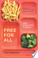"""Free for All: Fixing School Food in America"" by Janet Poppendieck"