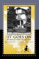 Pdf 'IT' GOES ON BY RONALD PHILLIPS AKA REP