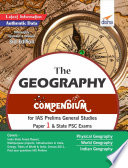 The Geography Compendium for IAS Prelims General Studies Paper 1   State PSC Exams 3rd Edition