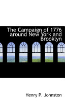 The Campaign of 1776 Around New York and Brooklyn Book