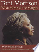What Moves at the Margin, Selected Nonfiction by Toni Morrison PDF