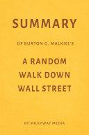 Summary of Burton G. Malkiel's A Random Walk Down Wall Street by Milkyway Media Pdf/ePub eBook