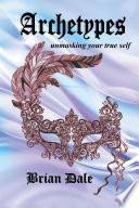 Archetypes Unmasking Your True Self