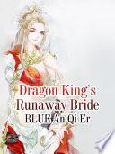 Dragon King   s Runaway Bride Book PDF