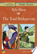 Yeh-Shen, the Toad Bridegroom