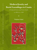 Medieval Jewelry and Burial Assemblages in Croatia