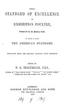 The standard of excellence in exhibition poultry  authorized by the Poultry club  Repr   with additions  Ed  by W B  Tegetmeier
