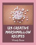 123 Creative Marshmallow Recipes