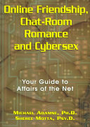 Online Friendship  Chat room Romance  and Cybersex