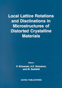 Local Lattice Rotations and Disclinations in Microstructures of Distorted Crystalline Materials