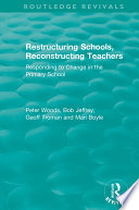 Restructuring Schools Reconstructing Teachers