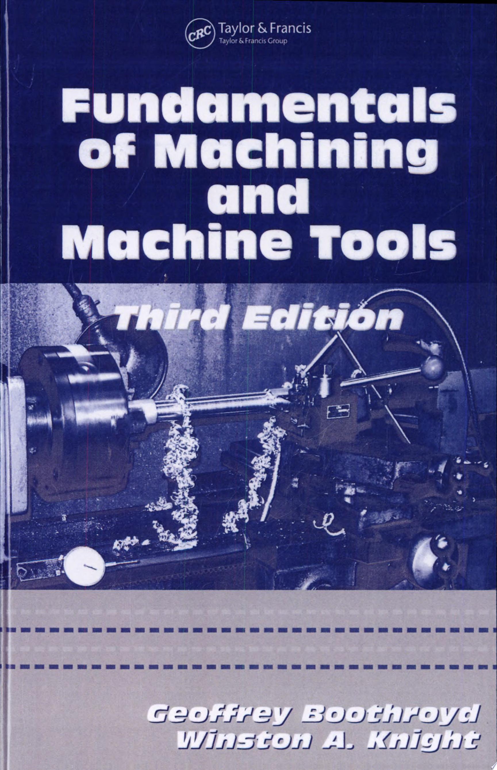 Fundamentals of Metal Machining and Machine Tools  Third Edition