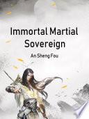 Immortal Martial Sovereign Book PDF