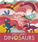 Into the Land of Dinosaurs Book