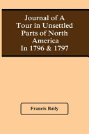 Journal Of A Tour In Unsettled Parts Of North America In 1796   1797