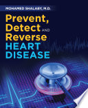 Prevent  Detect and Reverse Heart Disease Book