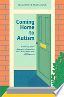 """Coming Home to Autism: A Room-by-Room Approach to Supporting Your Child at Home after ASD Diagnosis"" by Tara Leniston, Rhian Grounds"