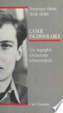 L'Ange inconsolable : Une biographie d'Annemarie Schwarzenbach