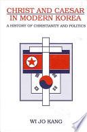 Christ and Caesar in Modern Korea