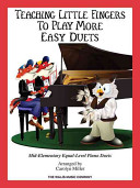 Teaching Little Fingers to Play More Easy Duets Book