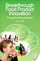 Breakthrough Food Product Innovation Through Emotions Research