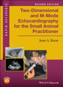 Two-Dimensional and M-Mode Echocardiography for the Small Animal Practitioner