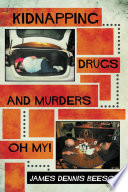 Kidnapping Drugs And Murders Oh My  Book PDF