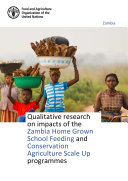 Qualitative research on impacts of the Zambia Home Grown School Feeding and Conservation Agriculture Scale Up Programmes