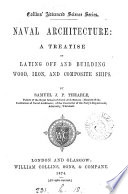 Naval architecture  a treatise on laying off and building wood  iron  and composite ships   With  Plates