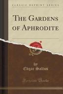 The Gardens of Aphrodite  Classic Reprint