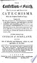The Confession of Faith  the Larger and Shorter Catechisms  with the Scripture Proofs at Large  Together with the Sum of Saving Knowledge     Covenants National and Solemn League  Acknowledgment of Sins and Engagement to Duties  Directories  Form of Church Government   c  Of Public Authority in the Church of Scotland  with Acts of Assembly and Parliament Relative To  and Approbative Of  the Same