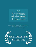 An Anthology of German Literature - Scholar's Choice Edition