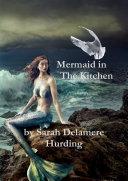 Mermaid In The Kitchen