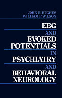 EEG and Evoked Potentials in Psychiatry and Behavioral Neurology