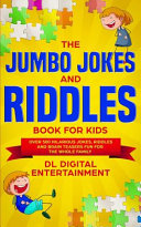 The Jumbo Jokes and Riddles Book for Kids