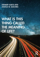 What is this thing called The Meaning of Life?