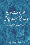 Essential Oil Diffuser Recipes and Personal Recipe Book