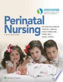 """AWHONN's Perinatal Nursing"" by Kathleen R. Simpson, Patricia A. Creehan"
