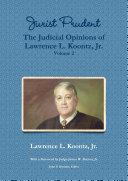 Jurist Prudent    The Judicial Opinions of Lawrence L  Koontz  Jr   Volume 2