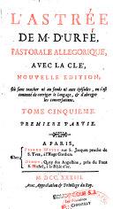 L'Astrée de M. d'Urfé, pastorale allégorique, avec la clé, Nouvelle edition...