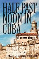 Half Past Noon In Cuba
