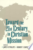 Toward The Twenty First Century In Christian Mission
