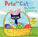 Pete the Cat  Big Easter Adventure Book