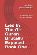 Lies In The Al Quran Brutally Exposed Book One Book