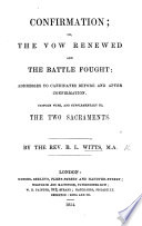 Confirmation: or, the vow renewed and the battle fought: addresses to candidates before and after confirmation