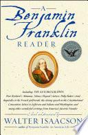 """A Benjamin Franklin Reader"" by Walter Isaacson"