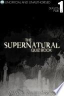 The Supernatural Quiz Book   Season 1 Part Two Book PDF