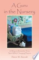 A Guru in the Nursery