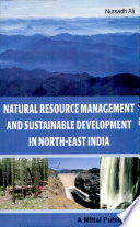 Natural Resource Management And Sustainable Development In North East India Book