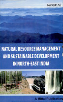 Natural Resource Management And Sustainable Development In North East India